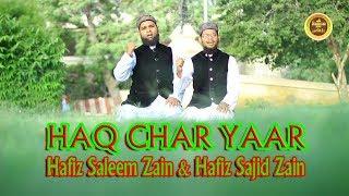 New Manqabat 2018 On Shan-e-Sahaba - Haq Char Yaar - Hafiz Saleem Zain & Hafiz Sajid Zain
