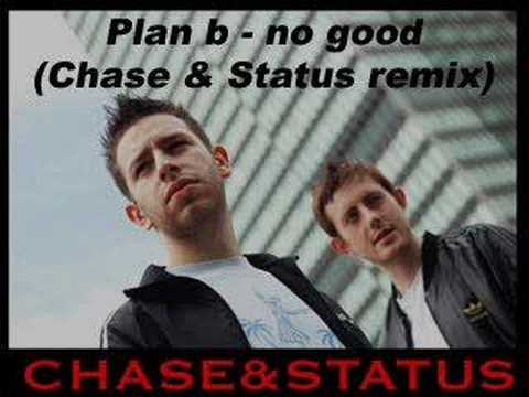 Plan B - No good (Chase & Status Remix)