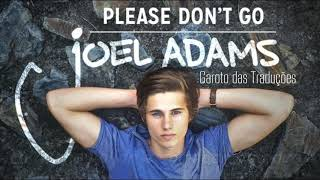 joel adams please dont go tradução