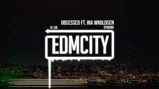 Dynoro x Ina Wroldsen – Obsessed