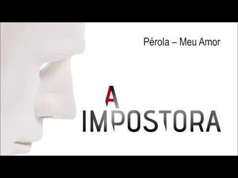 Pérola - Meu Amor | A Impostora