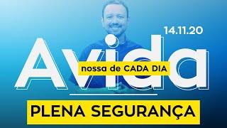 PLENA SEGURANÇA / A vida nossa de cada dia - 14/11/20