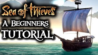 NEW PLAYERS CLICK HERE! // SEA OF THIEVES - A tutorial for beginners.