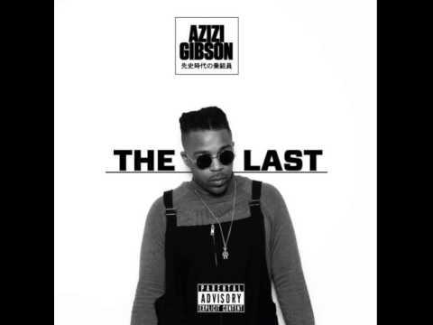 Azizi Gibson - Claustrophobic Prod. By Kamandi