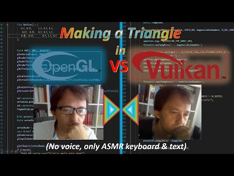 Download Making a triangle in Vulkan vs OpenGL : no explanations & ASMR keyboard