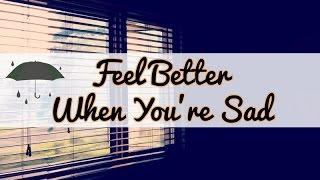 How To Feel Better When You