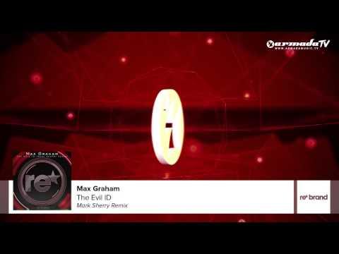 Max Graham - The Evil ID (Mark Sherry Remix)