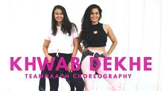 Khwab Dekhe (Sexy Lady) | Race | Team Naach Choreography