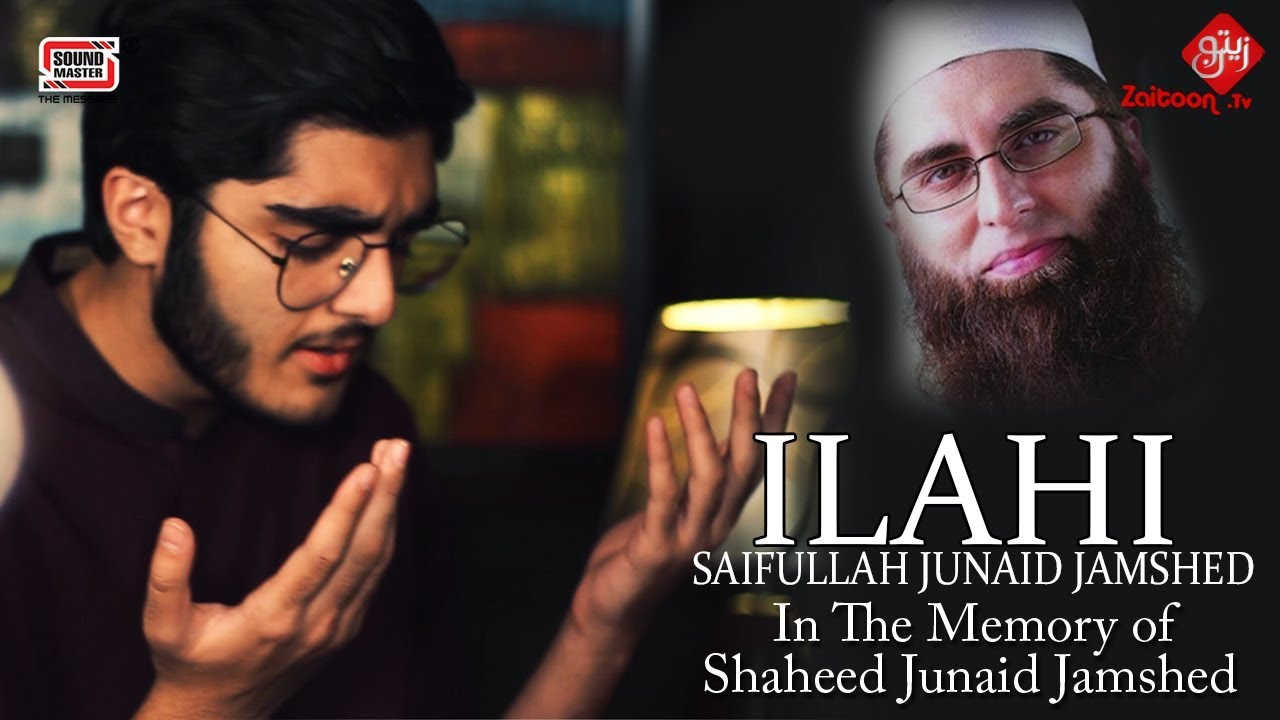ILAHI | In The Memory of Shaheed Junaid Jamshed | Saifullah Junaid Jamshed