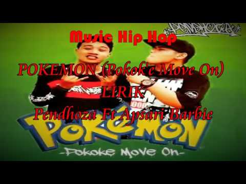 Pendhoza Ft Apsari Barbie Lirik Lagu Pokemon ( Pokok'e Move On)