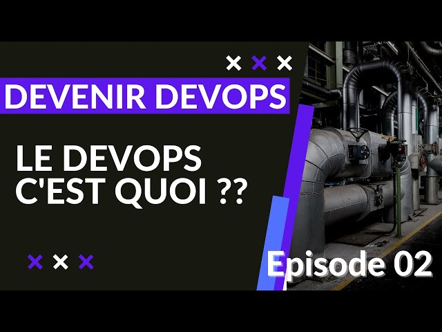 DEVENIR DEVOPS - 1.2. QU'EST-CE QUE LE DEVOPS ?