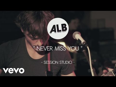 ALB - Never Miss You (Session studio)
