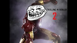 Trolling in Roblox #2   Iron Man Battle