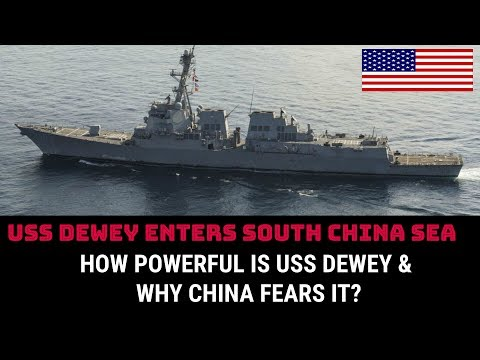 HOW POWERFUL IS USS DEWEY & WHY CHINA FEARS IT?