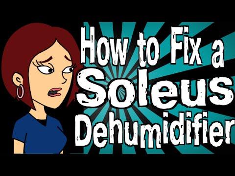 How to Fix a Soleus Air Dehumidifier