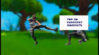 TOP 50 Fortnite Funny Moments!