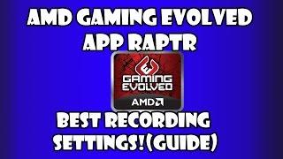 amd gaming evolved raptr recording guide