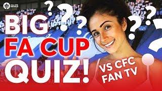 BIG FA CUP QUIZ! w/Sophie CFC Fan TV Chelsea vs Man Utd
