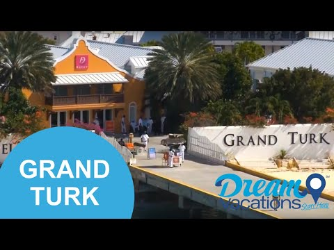 Grand Turk | Dream Vacations