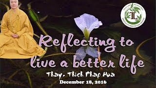 Reflecting to live a better life - Thay. Thich Phap Hoa (Dec.18, 2016)