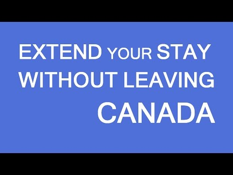 How to extend your stay in Canada without leaving the country