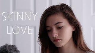 Skinny Love - Bon Iver/Birdy (Brittin Lane Cover)