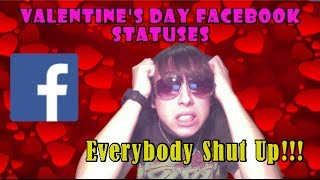 Valentine's Day Facebook Statuses - Everybody Shut Up!