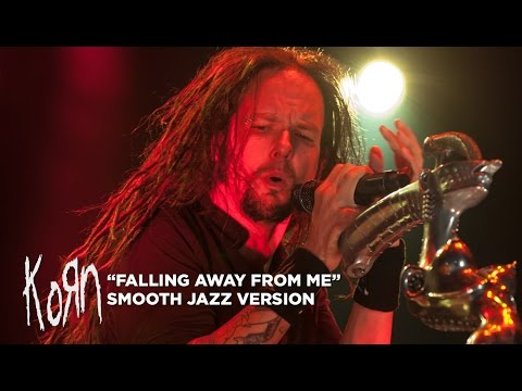 "KORN ""Falling Away From Me"" (Smooth Jazz Version) 
