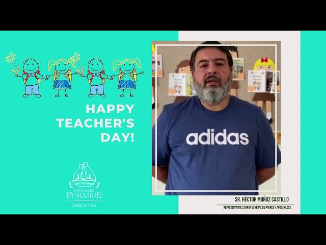 Feliz día del profesor les desea Campur General de Padres y Apoderados Colegio Pumahue Chicauma