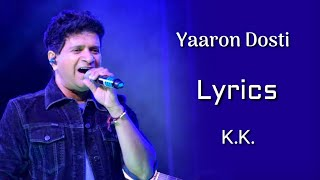 Yaaron Dosti Badi Hi Haseen Hai (LYRICS) - K.K. | Leslie Lewis, Mehboob
