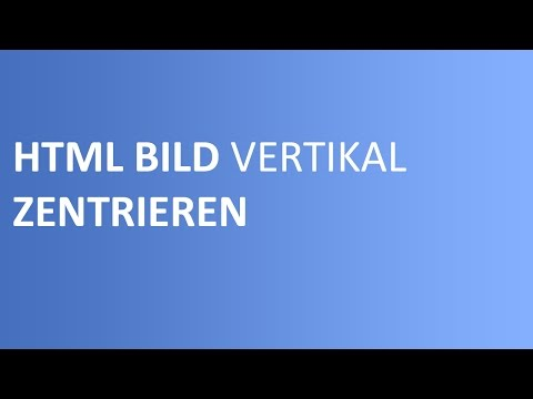 HTML Bild Vertikal Zentrieren