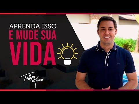 APRENDA ISSO E MUDE SUA VIDA | Fellipe Morais