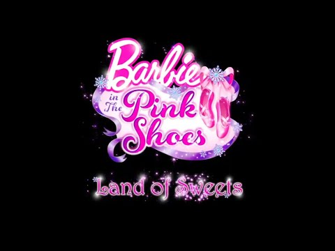 Barbie In The Pink Shoes: Land Of Sweets