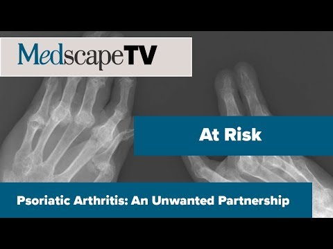 At Risk | Psoriatic Arthritis: An Unwanted Partnership | MedscapeTV