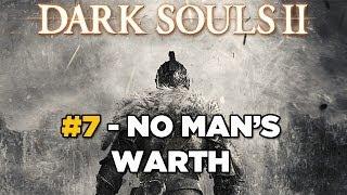 No Man's Warth - Dark Souls 2 Parte #7 [Sorcerer Gameplay]