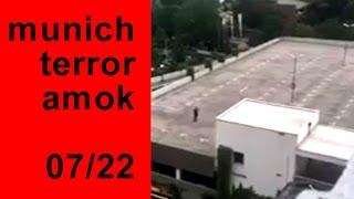München Amok Terror & Schießerei - Munich Terror, Amok and shooting