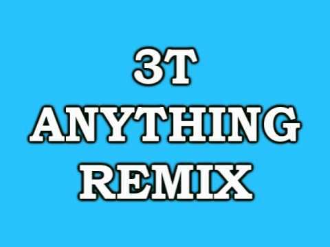3T ANYTHING REMIX