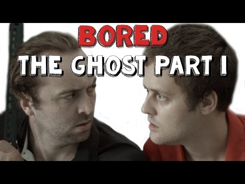 The Ghost - Part 1 - Bored Ep 19 - VLDL
