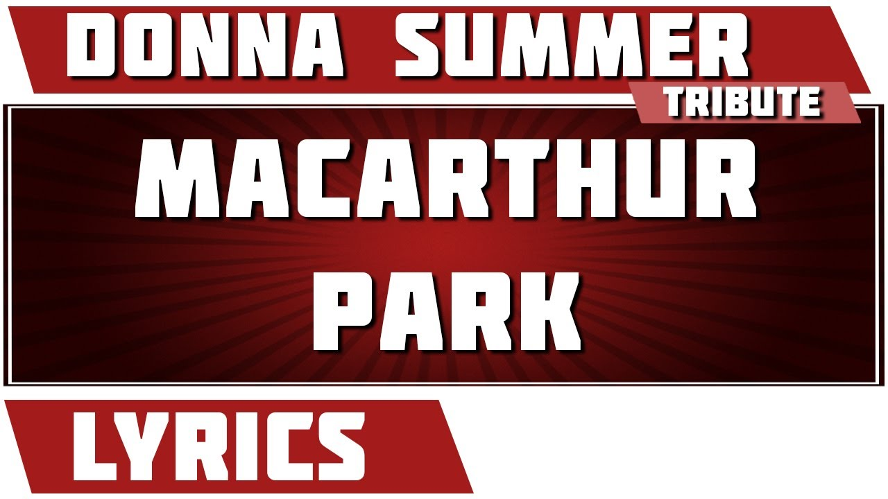 Paroles MAC ARTHUR PARK par Donna Summer - Lyrics - Paroles net