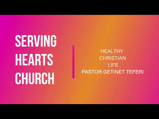 Healthy Christian Life ??? ??????? ???? - Pastor Getinet Teferi