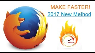 [NEW 2017] How To Make FIREFOX Faster! Dramatically speedup performance.