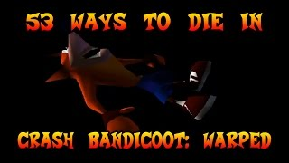 53 Ways To Die In Crash Bandicoot: Warped