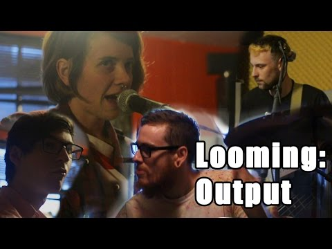 Looming - Output