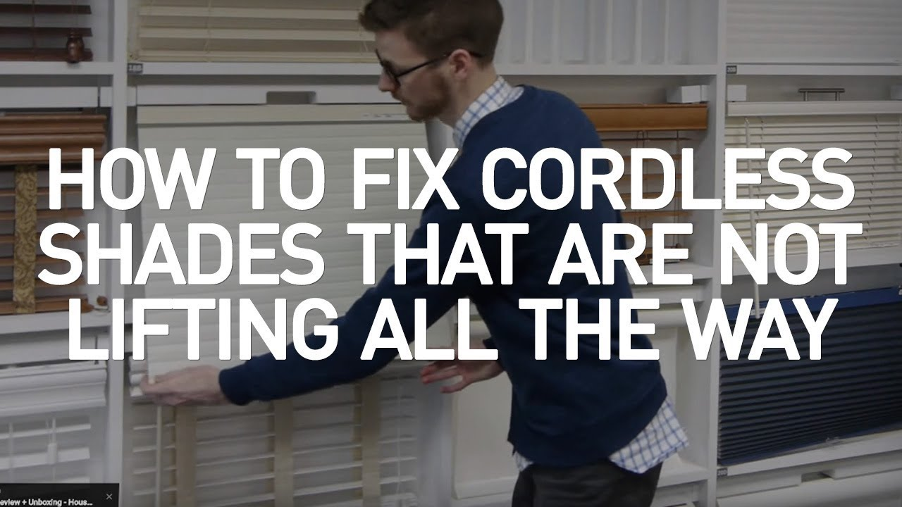 How To Fix Cordless Shades That Will Not Lift Blinds Diy