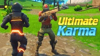 Fortnite TEAMERS Get The Ultimate KARMA!