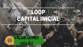 Capital Inicial - A sua maneira Gravações Antigas