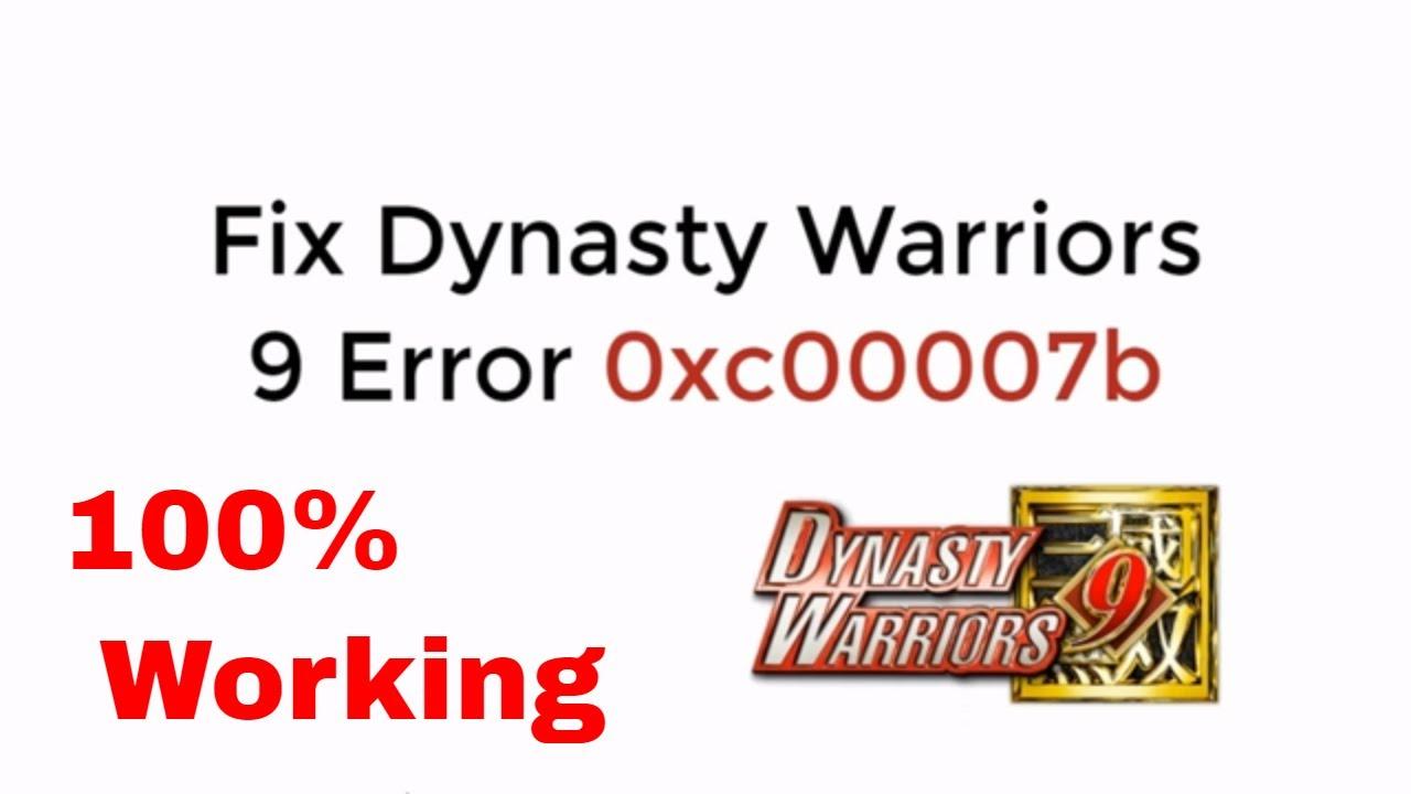 Fix Dynasty Warriors 9 Error 0xc00007b 100 Working Updated Youtube