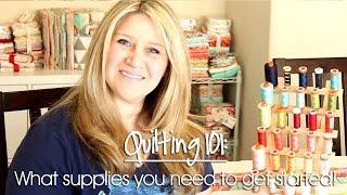Quilting 101: Supplies Part 1