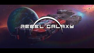Rebel Galaxy Trailer