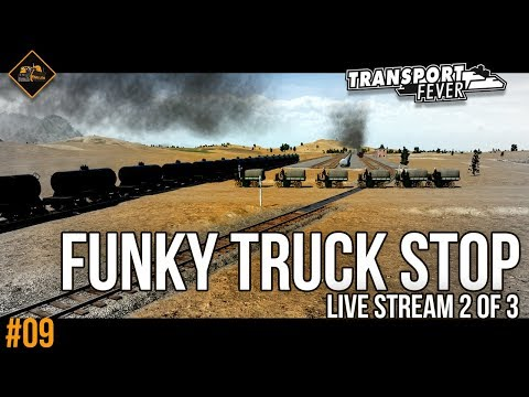 The Funky Truck Stop | Transport Fever live stream part 2 of 3 Metropolis #9